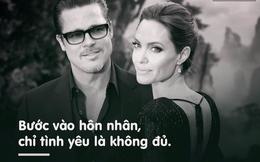 """Angelina và Brad li hôn: Bản chất trần trụi nhất của 2 chữ """"BẠN ĐỜI"""""""