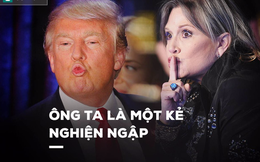 """Ngôi sao """"Star Wars"""" gọi ông Donald Trump là """"tên nghiện"""""""