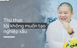"""Đại gia Lê Phước Vũ: """"Tôi không muốn tạo nghiệp xấu"""""""