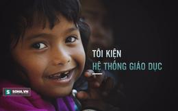 Tôi kiện hệ thống giáo dục: Đoạn clip chắc chắn chạm tới trái tim hàng triệu người Việt