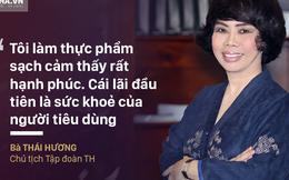 Bà Thái Hương nói 5 điều cốt tử để một doanh nghiệp thành công trong lĩnh vực thực phẩm sạch