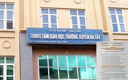 """""""Lùm xùm"""" sáp nhập TTGDTX Hà Tây: Sở Nội vụ triệu tập """"Hội nghị 7 bên"""""""