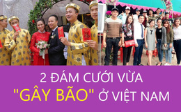 """[VIDEO] 2 đám cưới vừa """"gây bão"""" ở Việt Nam"""