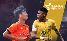 """Thách thức """"trái khoáy"""" mang tên Neymar và bất ngờ từ sao U23 Việt Nam"""