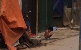Hà Nội: Mẹ bắt con gái 3 tuổi không mặc quần áo đứng giữa trời mưa rét