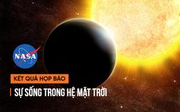 NASA công bố phát hiện vĩ đại: Sự sống ngoài hành tinh tồn tại ngay trong Hệ Mặt trời