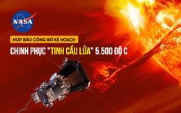 """22h tối 31/5, NASA họp báo công bố sứ mệnh đầu tiên trong lịch sử """"Chạm tới Mặt trời"""""""