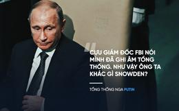 Ông Putin: Nga sẵn sàng cho cựu Giám đốc FBI James Comey tị nạn chính trị