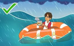 """Kỹ năng thoát hiểm: 8 """"quy tắc vàng"""" để sống sót khi gặp nạn giữa biển mênh mông"""