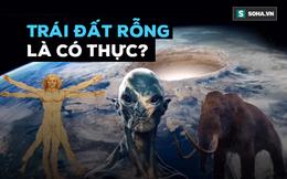 """Bí mật những """"siêu thành phố ngầm"""" dưới lòng đất: Người Maya, Ai Cập đều tin là có thật"""