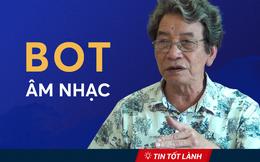 TIN TỐT LÀNH 15/9: BOT âm nhạc của ông Phó Đức Phương & Những tin tốt lành từ Hà Nội
