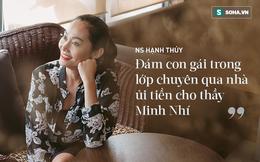"""NSƯT Hạnh Thuý: """"Đám con gái trong lớp chuyên qua nhà ủi tiền cho thầy Minh Nhí"""""""