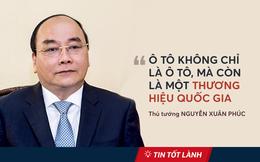 TIN TỐT LÀNH 4/9: Chiếc ô tô truyền cảm hứng cho Thủ tướng và yêu cầu họp ít thôi của Chủ tịch TP.HCM