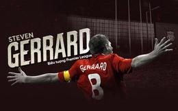 Steven Gerrard: Chú bé khuyết tật và giấc mơ trên đỉnh châu Âu