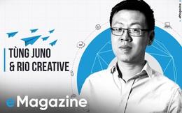 Tùng Juno và RIO Creative: Từ cậu học sinh bị bắt nạt đến thương hiệu tên tuổi ngành sáng tạo