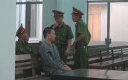 """Kẻ hiếp dâm con gái nói trước tòa """"xử tử hình cũng được"""""""