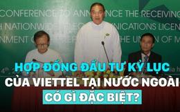 Đầu tư số tiền kỷ lục vào Myanmar, Viettel có lợi thế gì so với các hãng viễn thông khác?