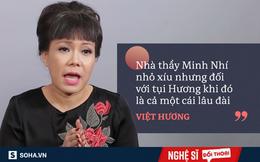 """Việt Hương: """"Dọn nhà cho thầy Minh Nhí, thấy một rổ vàng, mỗi đứa một thỏi lấy ra chơi"""""""