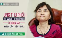 Kỳ tích chữa ung thư tại Hà Nội: Ăn gạo lứt muối mè, 3000 ngày không cần đến 1 viên thuốc