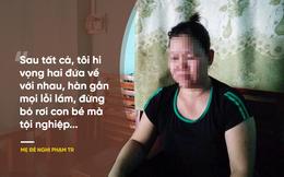 """Mẹ đẻ nghi phạm sát hại con trai 33 ngày tuổi: """"Tôi sợ nó nghĩ quẩn rồi tự tử lắm"""""""