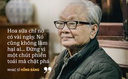 Nhạc sĩ Hồng Đăng: Đừng làm đau hoa sữa