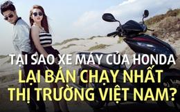 Tại sao xe máy của Honda lại bán chạy nhất thị trường Việt Nam?
