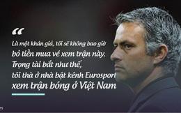 Bóng đá Việt Nam - cảm hứng châm biếm của Mourinho