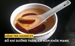 """Vị thuốc giá rẻ bổ """"ngang ngửa"""" nhân sâm: Thuốc quý ở Trung Quốc, Việt Nam cũng có nhiều"""