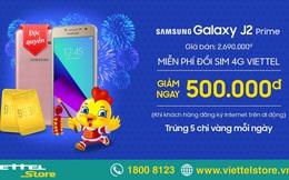 Smartphone 4G Galaxy J2 Prime giá rẻ vô địch duy nhất tại Viettel Store