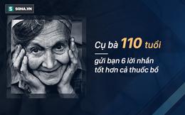 Cụ bà tiết lộ 6 bí quyết sống thọ 110 tuổi, cả đời chưa từng phải đi viện chữa bệnh
