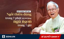 Quốc y Đại sư 101 tuổi: 10 phút đầu ngày đổi 10 năm tuổi thọ, kiểu ngồi thứ 4 ai cũng làm được