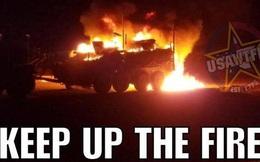 Báo Trung Quốc: Xe thiết giáp 5 triệu USD của Mỹ chìm trong biển lửa