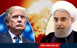 """Gai mắt với thỏa thuận hạt nhân Iran, ông Trump muốn """"bỏ ván bài cũ, chơi ván mới""""?"""