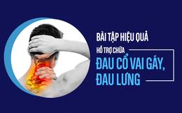 """Bệnh đau cổ vai gáy, đau vùng lưng có thể khắc phục nếu duy trì các động tác """"giữ yên"""" này"""