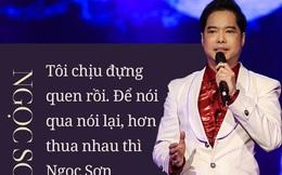 """Ngọc Sơn nói về vụ ồn ào giáo sư âm nhạc: """"Tôi chỉ là tấm thân nhỏ bé, ai muốn nói sao cũng được!"""""""