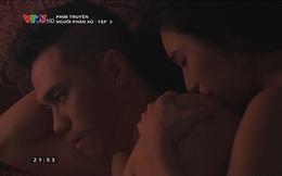 """Cảnh nóng phim truyền hình Việt: """"Thoáng"""" đến mức drama Hàn, Trung cũng phải chạy dài"""