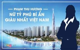 Chân dung bí ẩn của người phụ nữ giàu nhất Việt Nam
