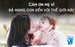 """Gửi tới tất cả những người mẹ trên thế giới này: """"Cám ơn mẹ!"""""""