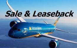 """Vietnam Airlines: """"Hạch toán doanh thu từ Sale & leaseback là đẩy rủi ro về tương lai"""""""