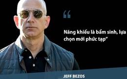 """Những câu nói nổi tiếng làm nên thương hiệu """"ông chủ Amazon"""" của Jeff Bezos"""