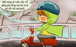 Nguyên tắc đi đường bạn buộc phải nhớ khi có gió giật mạnh ngày mưa bão