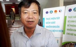 PGS.TS Nguyễn Văn Kính: 'Hết kháng sinh thì con đường bệnh nhân nhiễm khuẩn là đến… nghĩa trang'