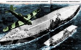 """Lật lại kế hoạch """"quái dị"""" xây tàu sân bay bằng băng của Anh"""