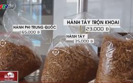 Ăn phải hành phi bẩn làm từ hành tây thối rữa, khoai tây mọc mầm độc hại thế nào?