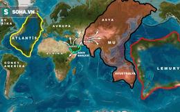 Những giả thuyết khó tin về hai lục địa Lemuria và Atlantis đã chìm dưới đáy biển