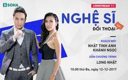 10 giờ sáng mai livestream: 1088 tan rã, Nhật Tinh Anh bị sốc, Khánh Ngọc kể về hôn nhân đau khổ