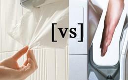 Nên sấy hay lau tay bằng giấy sau khi rửa tay và mối nguy hại không ai ngờ tới
