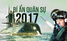 Top 5 bí ẩn quân sự năm 2017
