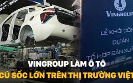 Vingroup quyết tâm làm ô tô thương hiệu Việt: Cú sốc lớn trên thị trường