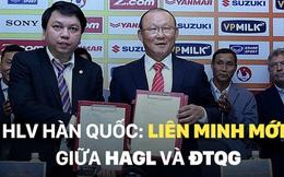 HLV Hàn Quốc: Liên minh mới giữa ĐT Việt Nam và HAGL